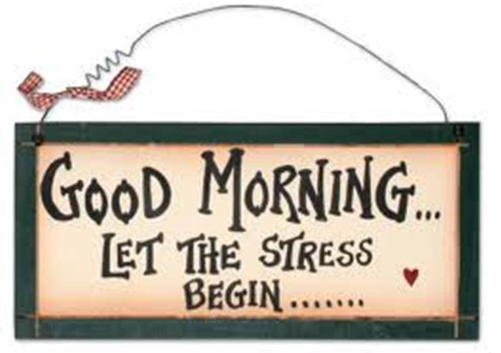 Good Morning Stress