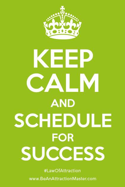 Keep Calm and Schedule for Success