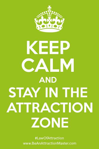Keep Calm and Stay in the Attraction Zone