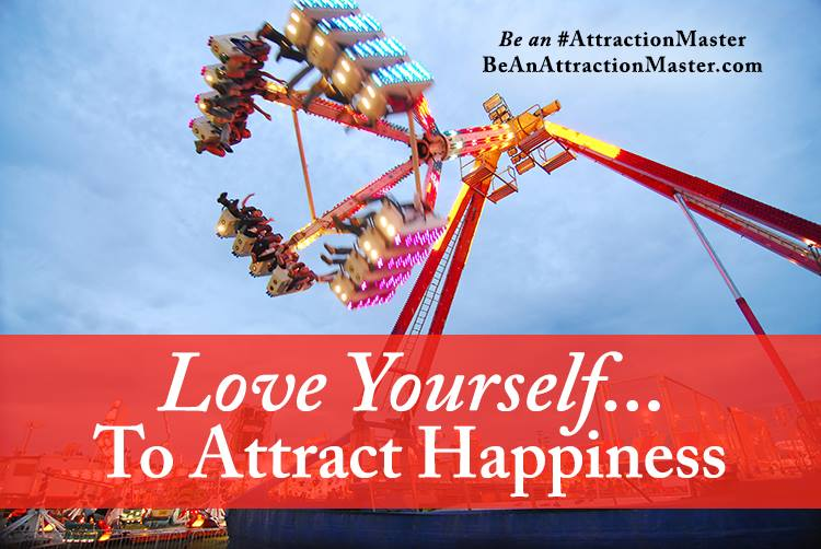 Love Yourself to Attract Happiness