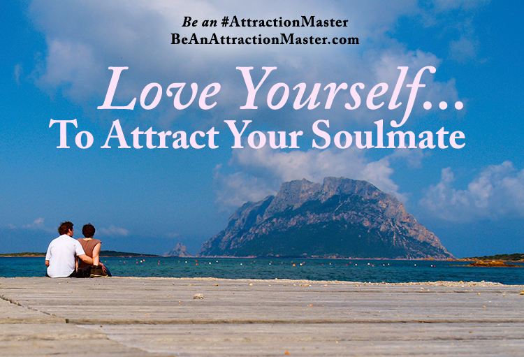 Love Yourself Attract Your Soulmate