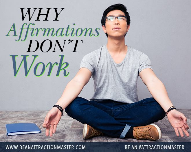Why Affirmations Dont Work